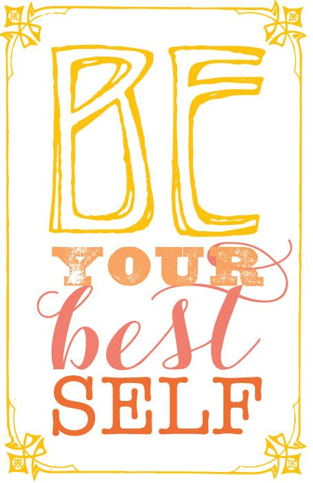 Be your best Self.