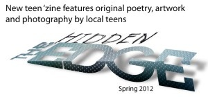 The Hidden Edge teen 'zine is a new publication produced by teens for teens, with help from library staff.