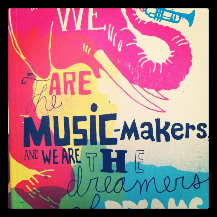 we are the music makers.