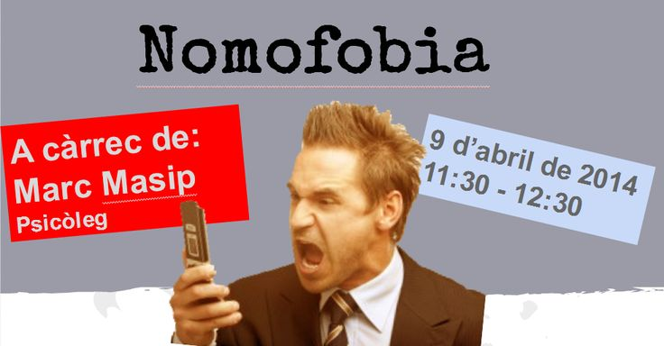 No surts de casa sense el teu mòbil? Potser tens un problema, vine a la xerrada sobre nomofòbia!