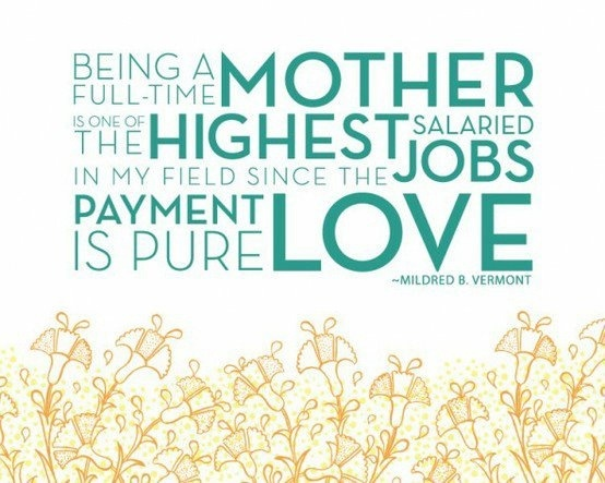 being a mother best job ever great sayings pinterest