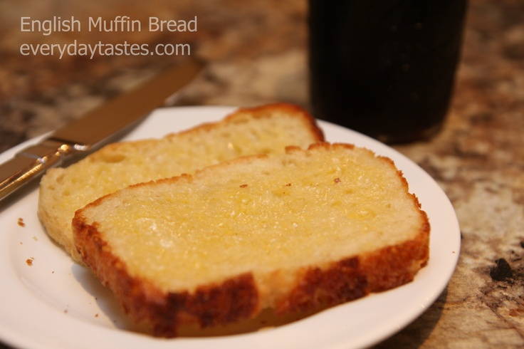 English Muffin Bread | Sweets! | Pinterest