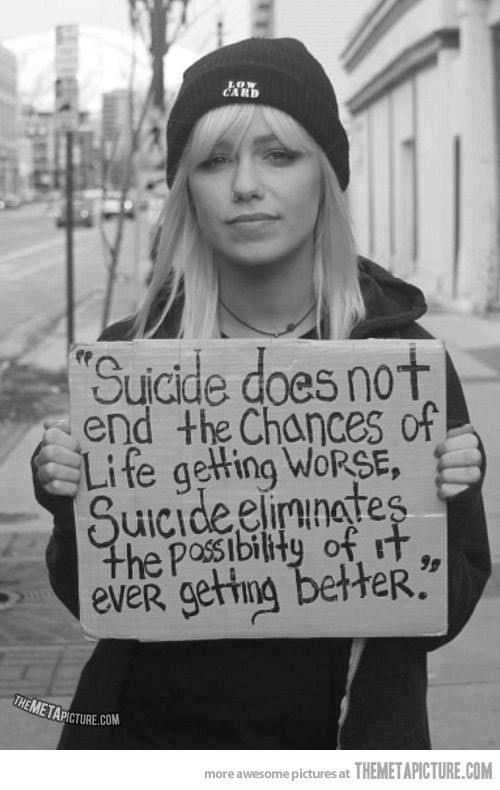 Truth about suicide…No one should try. you are all beautiful and lovely. Don't listen to the haters, for they are just jealous.