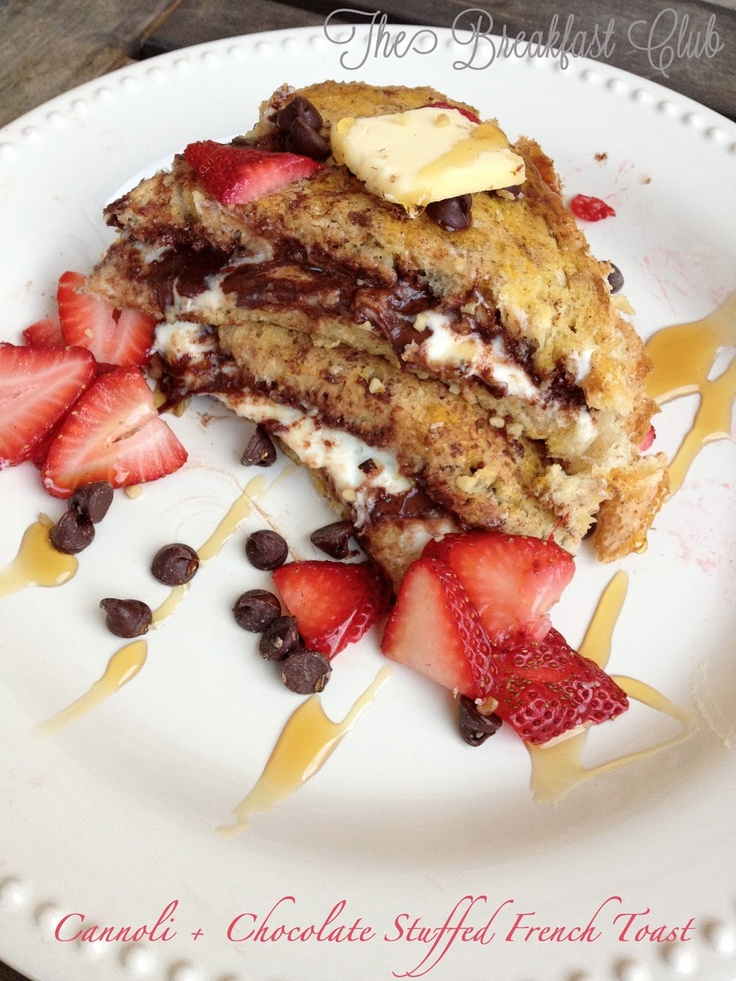 Cannoli and chocolate stuffed french toast --The Breakfast Club