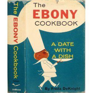 The Ebony Cookbook: A Date with a Dish - Freda DeKnight