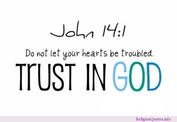 John 14 1 Trust in God Quotes On Trust In God