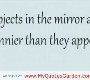 Rearview mirror quotes quotesgram for Mirror jokes