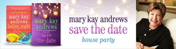 ... Sunny Day: Apply to host a Mary Kay Andrews SAVE THE DATE Hou