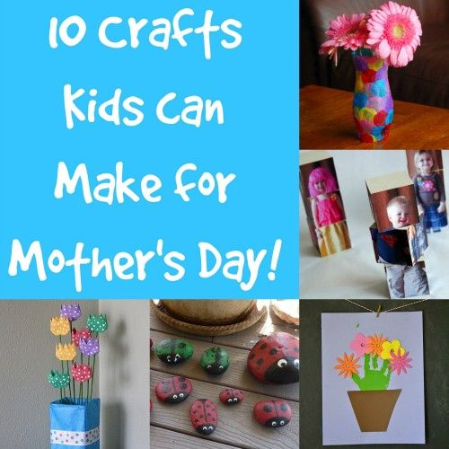 10 crafts kids can make for mother s day crafts n