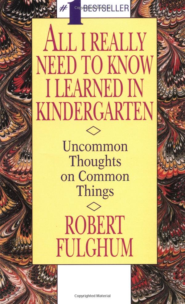 All I Really Need to Know I Learned in Kindergarten by Robert Fulghum #Books #Robert_Fulghum