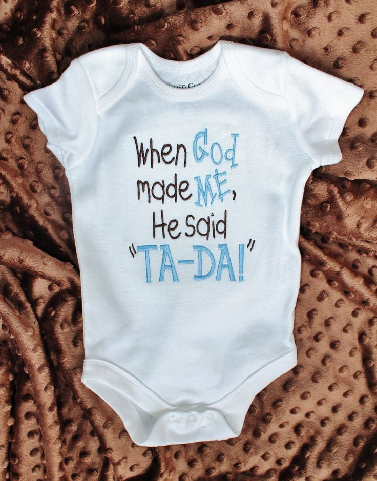 When God Made ME Onsies!!! Love this!!