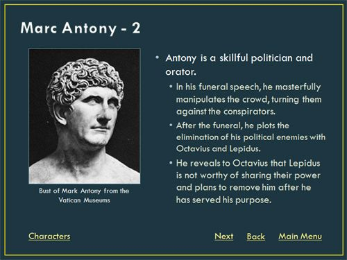 an analysis of the character of mark antony in the play julius caesar by william shakespeare An essay or paper on character analysis: marc antony - julius ceasar william shakespeare was well known for incorporating raw human nature into his plays in the play julius caesar, marc antony is one of the well-crafted characters.