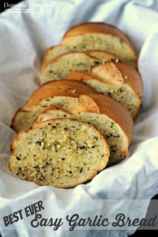 The Best Ever Easy Garlic Bread | Recipe