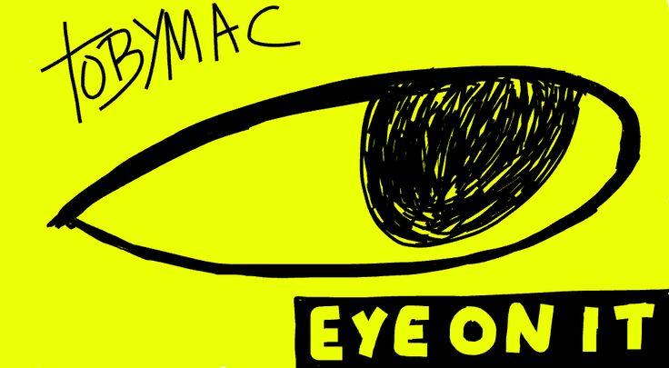 Toby mac eye on it music pinterest