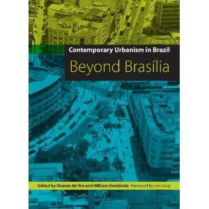 Contemporary Urbanism in Brazil: Beyond Brasilia
