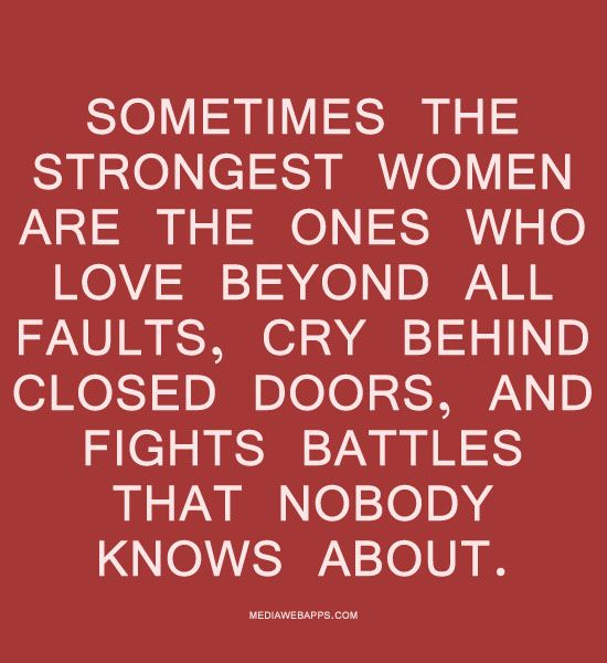 Sometimes the strongest women are...