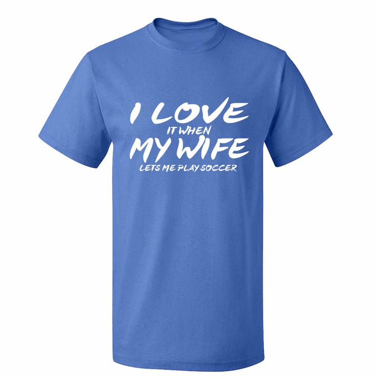 i love my wife soccer mens t shirt funny football slogan