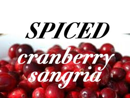 DRINK THIS: SPICED CRANBERRY SANGRIA | Thanksgiving | Pinterest