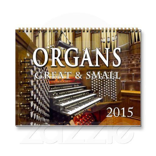 Organs Great and Small 2015 calendar | Pipe organ calendars | Pintere ...