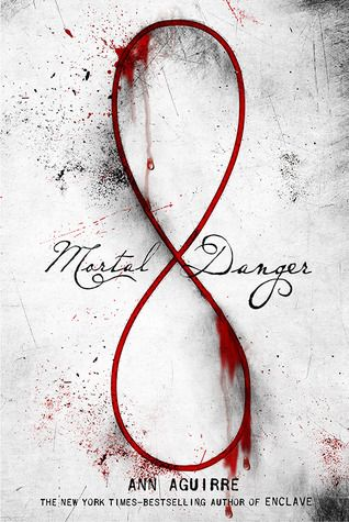 Mortal Danger (Immortal Game, #1) by Ann Aguirre