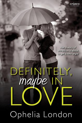 Definitely, Maybe in Love by Ophelia London | Publisher: Entangled Embrace | Publication Date: October 28, 2014 | www.ophelialondon.com | Contemporary Romance / New Adult #retelling of Pride and Prejudice