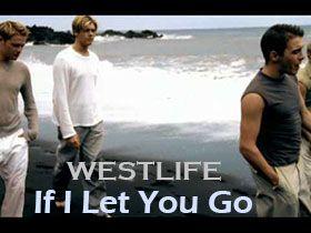 If I Let You Go – Westlife