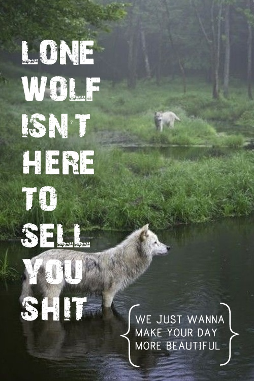 Lone wolf quotes - photo#5