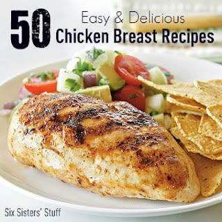 In a dinner rut? Here are 50 Easy and Delicious Chicken Breast Recipes