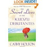 southern girl fun - Secret Lives of the Kudzu Debutantes by Cathy Holton