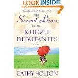 southern girl fun - Secret Lives of the Kudzu Debutantes by Cathy Holton