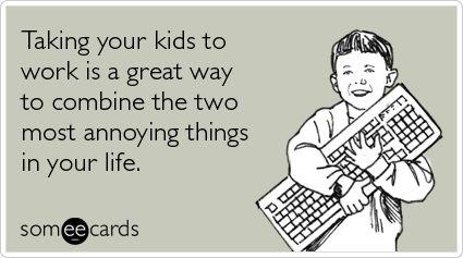 Take Kids To Work Ecards |  Tags: Child, Job, Take Children To Work Day, Take Kids To Work Day, Workplace