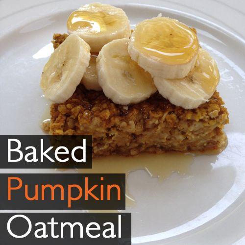 Baked Pumpkin Oatmeal! | Clean Eating Recipes | Pinterest