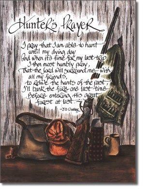 Hunter's Prayer | DEER HUNTING, TURKEY HUNTING & FISHING | Pinterest