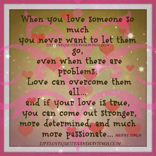 Quotes About If U Love Someone : letting go of someone you love when you love someone so much you ...