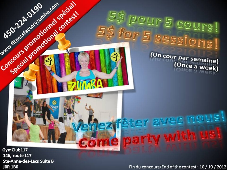 Attention, attention!!  FitnessFactoryZumba.com organizes a special contest for everybody, even those who do not do Zumba with me. The participation is free and you can win, for phase 3 starting October 14th, 2012, a special promotion: 5 sessions (once a week) for only 5$ !!! If you have never done Zumba, it will the occasion for you to try a phase almost free! To participate, you just need to re-pin the following picture. We will draw the winner the October 10th, 2012. Good luck!