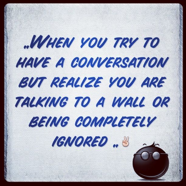 Quotes About Being Ignored Quotes