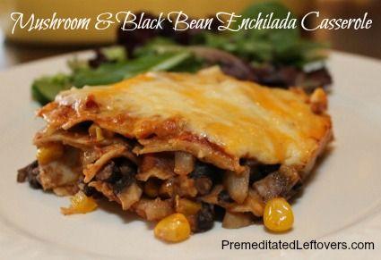 Mushroom and Black Bean Enchilada Casserole Recipe ~ This can easily ...