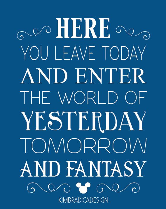 Disney Quote Here You Leave Today