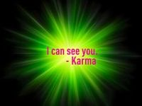 Karma refers to intentional actions that affect one's fortunes in this life and the next. Basically what you sow, you reap....