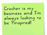 Crochet is my business and I'm always searching for Pinspiration!
