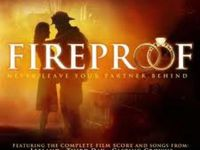 Fireproof- my all time favorite movie; the story of my marriage!