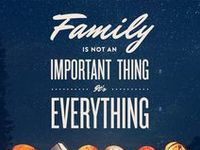 Pins of our favorite words, sayings and quotes that celebrate what's most important, family.