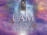 John 14;5, Thomas said to Him, Lord, we do not know where You are going, how do we know the way?'' 6, Jesus said to him, ''I am the way, and the truth, and the life; no one comes to the Father but through Me.     Isaiah 9;6, And His name will be called Wonderful Counselor, Mighty God, Eternal Father, Prince of Peace. John 6;35, Jesus said to them, ''I am the bread of life; he who comes to Me will not hunger, and he who believes in Me will never thirst.