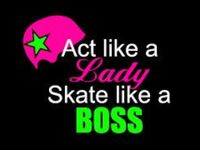 Dedicated to all the Fabulous Roller Girls~