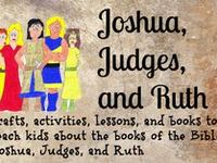 Activities, ideas, printables, and more to teach kids about the books of the Bible: Joshua, Judges, and Ruth