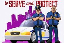 *** To Serve & Protect *** / by Y. w!ll!ams  ♥♥W!ll!e♥♥