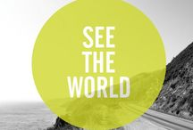See the World / by Dawn Townsend