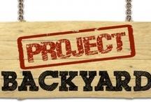 Project Backyard / by Dawn Townsend