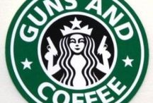 Guns and Coffee / I love Guns and Coffee! / by Joy Walter