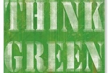 """Think Green / Green as in the color. Or, environmentally friendly. Or, in the garden. Green as in """"green."""" / by Constance R."""